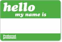 Hello, My Name Is Preferred Pronouns Name Label